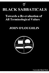 Black Sabbaticals: Towards a Re-evaluation of All Terminological Values Kindle Edition