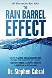 img - for The Rain Barrel Effect: How a 6,000 Year Old Answer Holds the Secret to Finally Getting Well, Losing Weight & Feeling Alive Again! book / textbook / text book