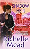 Shadow Heir, Richelle Mead, 1420111809