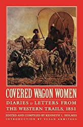 Covered Wagon Women 3: Diaries and Letters from the Western Trails 1851 (Covered Wagon Women Vol. 3)