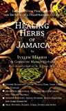 Healing Herbs of Jamaica, Ivelyn Harris, 098317220X
