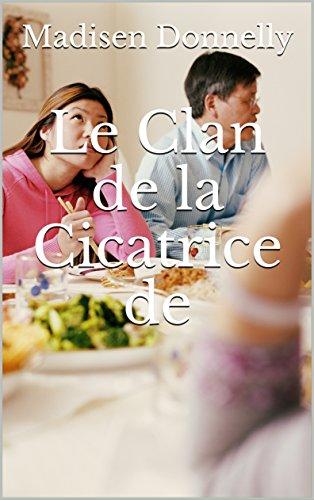 Le Clan de la Cicatrice de (French Edition)