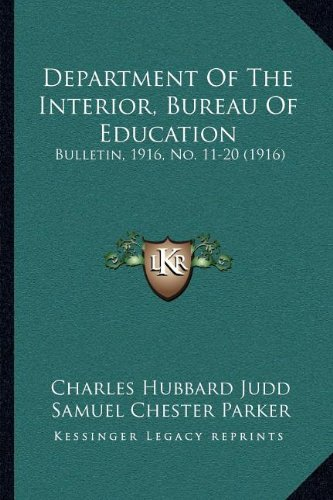 Department Of The Interior, Bureau Of Education: Bulletin, 1916, No. 11-20 (1916) ebook