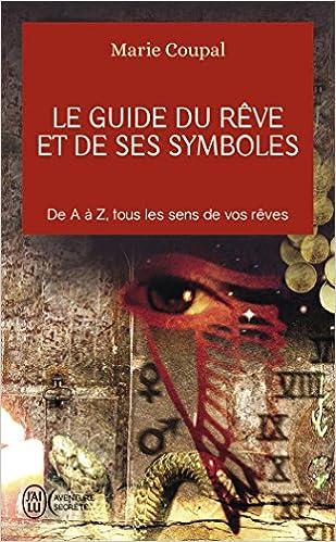 Ebook Descargar Libros Le Guide Du Reve Et De Ses Symboles - De A A Z, Tous Les Sens De Vos Reves De PDF A Epub
