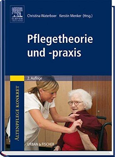 Altenpflege konkret: Pflegetheorie und -praxis