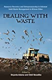 Dealing With Waste Resource Recovery and Entrepreneurship in Informal Sector Solid Waste Management in African Cities