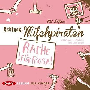 Rache für Rosa (Achtung, Milchpiraten 2) Hörbuch
