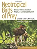 Neotropical Birds of Prey, , 0801440793