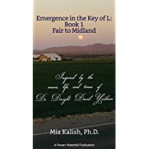 Emergence in the Key of L: Book 1: Fair to Midland