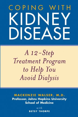 Coping With Kidney Disease  A 12 Step Treatment Program To Help You Avoid Dialysis  English Edition