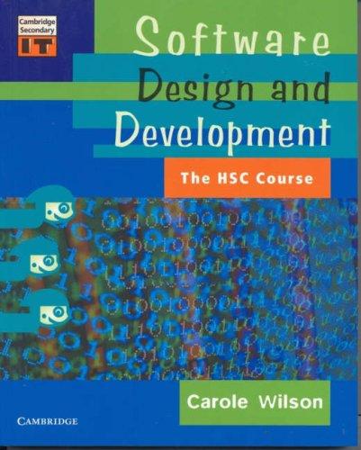 Software Design And Development The Hsc Course Cambridge Secondary It Wilson Carole 9780521006453 Amazon Com Books