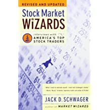 Stock Market Wizards: Interviews with America's Top Stock Traders: Written by Jack Schwager, 2003 Edition, (Rev Upd) Publisher: Harper Business [Paperback]