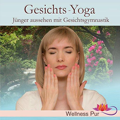 Gesichts-Yoga: Jünger aussehen mit Gesichtsgymnastik (Arten Von Gesichtern)