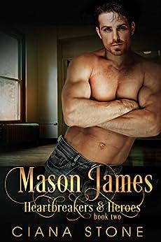 Mason James (Heartbreakers & Heroes Book 2) by [Stone, Ciana]