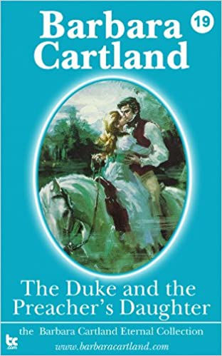Free download electronics books 19 The Duke & The Preachers Daughter (The Eternal Collection) by Barbara Cartland in French B008R9DAKS