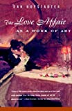 The Love Affair as a Work of Art, Dan Hofstadter, 0374524858