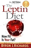 The Leptin Diet, Byron J. Richards, 1933927283
