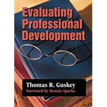 Evaluating Professional Development (1-Off Series) by Thomas R. Guskey (1999-11-18)