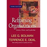 Reframing Organizations: Artistry, Choice, and Leadership (Jossey Bass Business and Management Series)