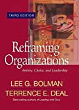 Reframing Organizations: Artistry, Choice, and Leadership (Jossey Bass Business...