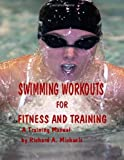 Swimming Workouts for Fitness and Training, Richard Michaels, 0615200591