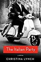 The Italian Party: A Novel