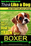 "Image of Boxer, Boxer Training AAA AKC: ""Think Like a Dog - But Don't Eat Your Poop! 