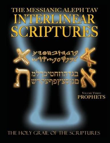 Messianic Aleph Tav Interlinear Scriptures Volume Three the Prophets, Paleo and Modern Hebrew-Phonetic Translation-English, Bold Black Edition Study Bible pdf epub