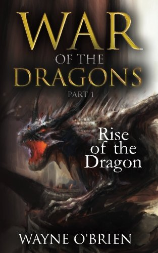 - Rise of the Dragon (War of the Dragons) (Volume 1)