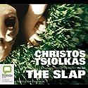 The Slap: A Novel Audiobook by Christos Tsiolkas Narrated by Alex Dimitriades