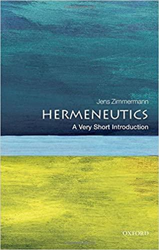 Image result for Jens Zimmermann, Hermeneutics: A Very Short Introduction