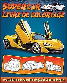 Supercar Livre De Coloriage Une Collection De Superbes