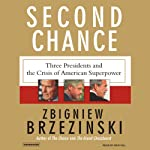Second Chance: Three Presidents and the Crisis of American Superpower | Zbigniew Brzezinski