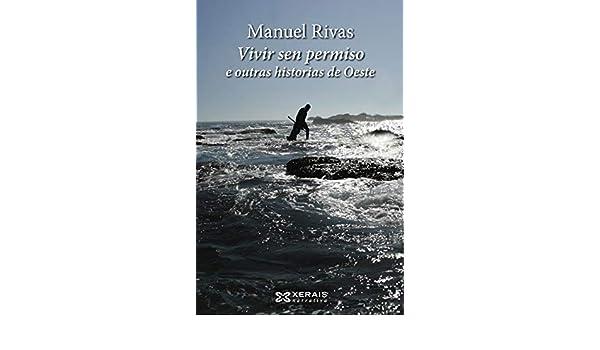 Vivir sen permiso e outras historias de Oeste (ebook) (Edición Literaria - Narrativa E-Book) (Galician Edition) eBook: Manuel Rivas: Amazon.es: Tienda ...