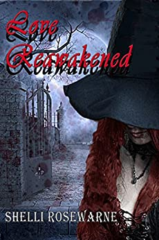 Love Reawakened by [Rosewarne, Shelli]