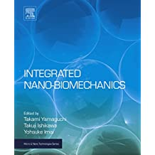 Integrated Nano-Biomechanics (Micro and Nano Technologies)