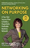 Networking on Purpose, Beth Bridges, 0989755304