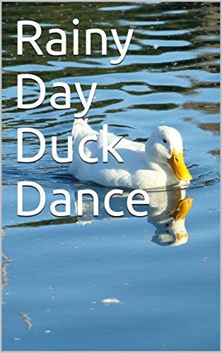 Rainy Day Duck Dance