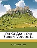 Die Gesänge der Serben, Siegfried Kapper, 1278951571