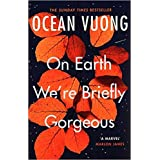 By Ocean Vuong On Earth We're Briefly Gorgeous Paperback - 1 Sept 2020