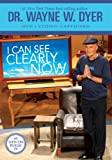 Dr. Wayne W. Dyer: I Can See Clearly Now