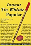 Instant Tin Whistle Popular, Dave Mallinson, 1899512918