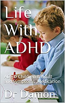 Life With ADHD: ADHD Children & Adult and Symptoms ,Medication