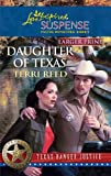 Daughter of Texas (Larger Print Steeple Hill Love Inspired Suspense: Texas Ranger Justice)