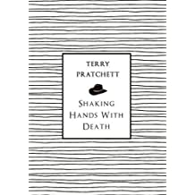 Shaking Hands With Death by Terry Pratchett (2015-07-30)