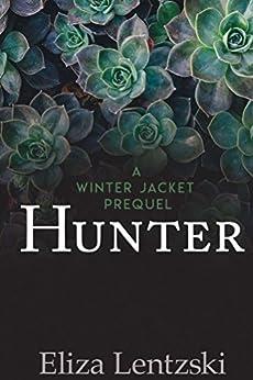 Hunter (Winter Jacket Book 5) by [Lentzski, Eliza]