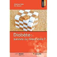 Diabète: survivre ou mieux vivre?: Mieux comprendre la maladie (Choc santé) (French Edition)