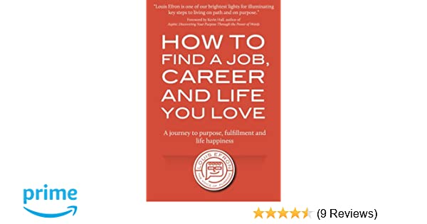 How To Find A Job Career And Life You Love 2nd Edition A Journey