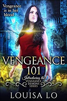 Vengeance 101 (Vengeance Demons Series Introduction) by [Lo, Louisa ]