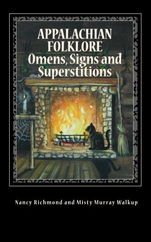 Appalachian Folklore Omens, Signs and Superstitions by Nancy Richmond - Richmond Hilltop